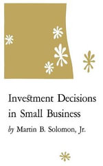 Investment Decisions in Small Business - Martin B Soloman