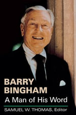 Barry Bingham : A Man of His Word