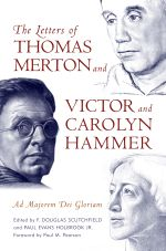 The Letters of Thomas Merton and Victor and Carolyn Hammer : Ad Majorem Dei Gloriam