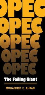 OPEC : The Failing Giant - Mohammed E. Ahrari