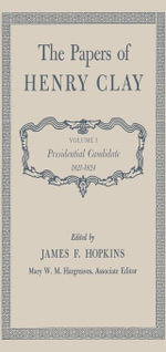 The Papers of Henry Clay : Presidential Candidate, 1821-1824 - Henry Clay