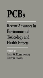 PCBs : Recent Advances in Environmental Toxicology and Health Effects