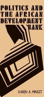 Politics and the African Development Bank - Karen A. Mingst