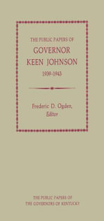 The Public Papers of Governor Keen Johnson, 1939-1943 - Keen Johnson