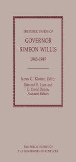 The Public Papers of Governor Simeon Willis, 1943-1947 - Simeon Willis