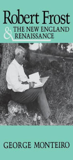 Robert Frost and the New England Renaissance - George Monteiro