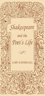 Shakespeare and the Poet's Life - Gary Schmidgall