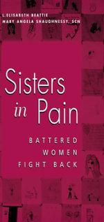 Sisters in Pain : Battered Women Fight Back - Linda Elisabeth Beattie