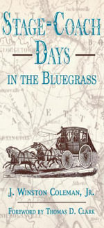 Stage-Coach Days In The Bluegrass - J. Winston, Jr. Coleman