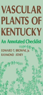 Vascular Plants Of Kentucky : An Annotated Checklist