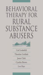 Behavioral Therapy for Rural Substance Abusers - Carl Leukefeld