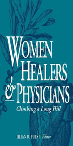Women Healers and Physicians : Climbing a Long Hill