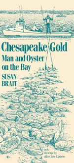 Chesapeake Gold : Man and Oyster on the Bay - Susan Brait