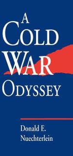 A Cold War Odyssey - Donald E. Nuechterlein