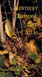 The Kentucky Breeding Bird Atlas - Brainard L., Jr. Palmer-Ball