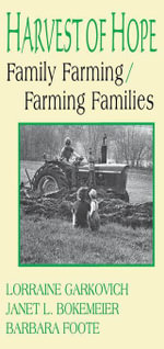 Harvest of Hope : Family Farming/Farming Families - Lorraine Garkovich