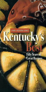 Kentucky's Best : Fifty Years of Great Recipes - Linda Allison-Lewis