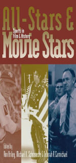 All-Stars and Movie Stars : Sports in Film and History