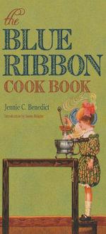 The Blue Ribbon Cook Book - Jennie C. Benedict