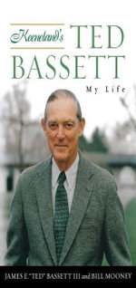Keeneland's Ted Bassett : My Life - James E.