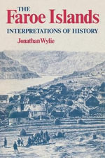 The Faroe Islands : Interpretations of History - Jonathan Wylie