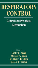Respiratory Control : Central and Peripheral Mechanisms - Dexter F. Speck