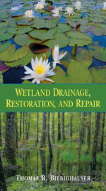 Wetland Drainage, Restoration, and Repair - Thomas R. Biebighauser