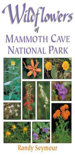 Wildflowers of Mammoth Cave National Park - Randy Seymour