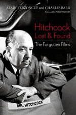 Hitchcock Lost and Found : The Forgotten Films - Alain Kerzoncuf