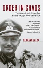 Order in Chaos : The Memoirs of General of Panzer Troops Hermann Balck - Hermann Balck