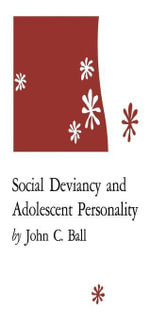 Social Deviancy and Adolescent Personality - John C. Ball