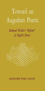 Toward an Augustan Poetic : Edmund Waller's