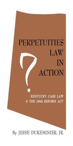 Perpetuities Law in Action : Kentucky Case Law and the 1960 Reform Act - Jesse Jr. Dukeminier
