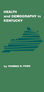 Health and Demography in Kentucky - Thomas R. Ford