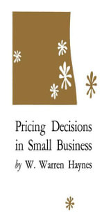 Pricing Decisions in Small Business - W. Warren Haynes