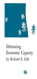 Estimating Economic Capacity - Richard E. Gift