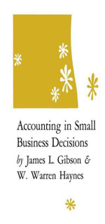 Accounting in Small Business Decisions - James L. Gibson