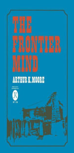 The Frontier Mind - Arthur K. Moore