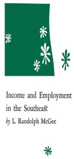 Income and Employment in the Southeast - L. Randolph McGee