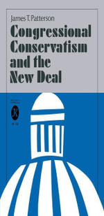 Congressional Conservatism and the New Deal - James T. Patterson