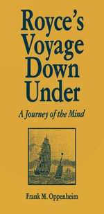 Royce's Voyage Down Under : A Journey of the Mind - Frank M. Oppenheim