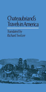 Chateaubriand's Travels in America - François-René|Switzer, de Chateaubriand