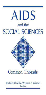 AIDS and the Social Sciences : Common Threads