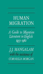 Human Migration : A Guide to Migration Literature in English 1955--1962 - J. J. Mangalam