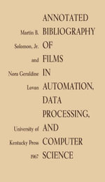Annotated Bibliography of Films in Automation, Data Processing, and Computer Science - Martin B. Jr. Soloman