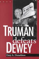 Truman Defeats Dewey - Gary A. Donaldson