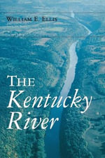 The Kentucky River : Ohio River Valley S. - William E. Ellis