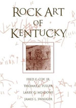 Rock Art of Kentucky : The Third Millennium B.C. from the Mediterranean t... - James L. Swauger