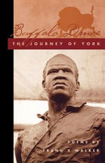 Buffalo Dance : The Journey of York - Frank X. Walker