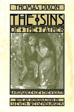 The Sins of the Father : A Romance of the South - Thomas Dixon